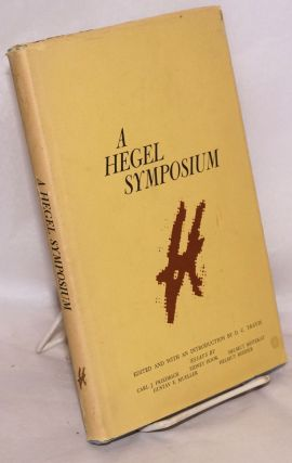 A Hegel symposium; essays by Carl J. Friedrich, Sidney Hook, Helmut Motekat, Gustav E. Muller and...