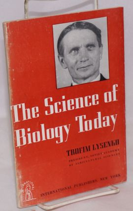 The science of biology today. Trofim Lysenko