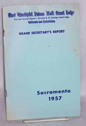 Grand Secretary's report; Sacramento 1957. Prince Hall.