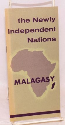 The newly independent nations: Malagasy Republic. Bureau of Public Affairs Department of State