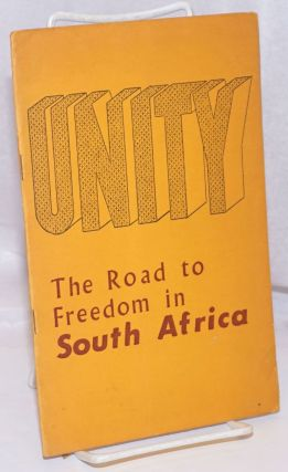 Unity; the road to freedom in South Africa; a memorandum submitted to the Committee of Nine of...