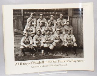 A history of baseball in the San Francisco Bay Area; San Francisco Giants official 1985 yearbook