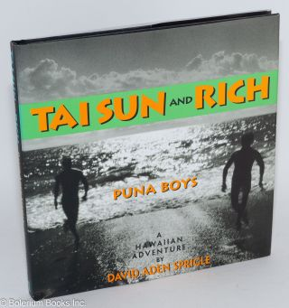 Tai Sun and Rich: Puna boys. David Aden Sprigle