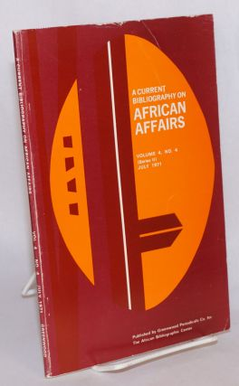 A current bibliography on African affairs; volume 4 number 4 (new series) July 1971