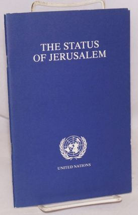 The status of Jerusalem, prepared for, and under the guidance of, the Committee on the exercise...