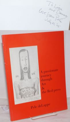Pele: a passionate journey through art & the red press. Pele deLappe