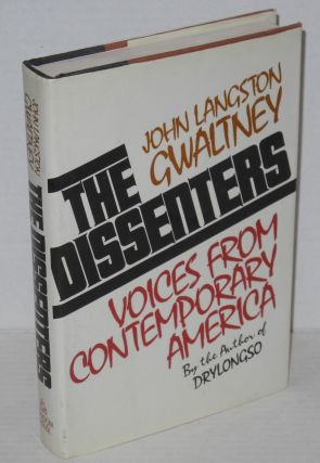 The dissenters; voices from contemporary America. John Langston Gwaltney