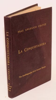 La conquistadora; the autobiography of an ancient statue. Fray Angelico Chavez