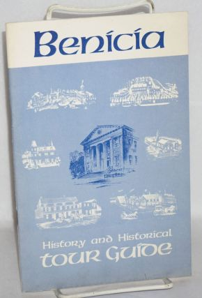 Benicia; history and historical tour guide. Benicia Chamber of Commerce