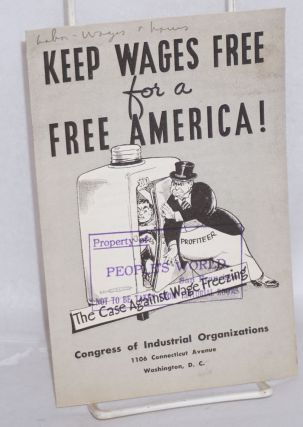Keep wages free for a free America! Congress of Industrial Organizations