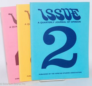 Issue; a quarterly journal of Africanist opinion; volume II, numbers 2-4, summer, fall, and winter 1972