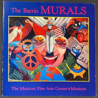 The barrio murals - murales del barrio; July 21-September 1, 1987