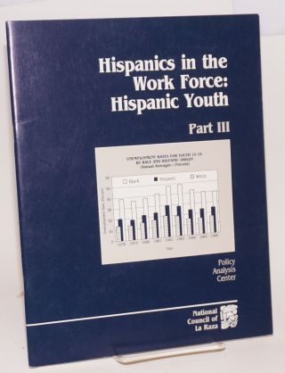 Hispanics in the Work Force: part 3: Hispanic youth. Marta Escutia, Margarito M. Prieto
