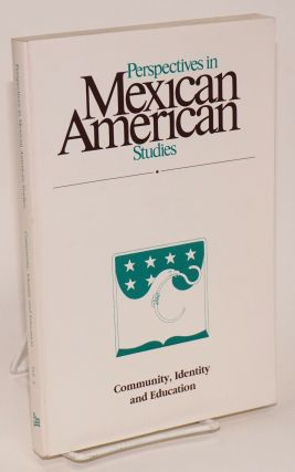 Perspectives in Mexican American Studies; vol. 3, 1992: Community, identity and education. Juan...
