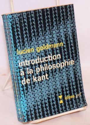 Introduction a la philosophie de Kant. Lucien Goldmann.