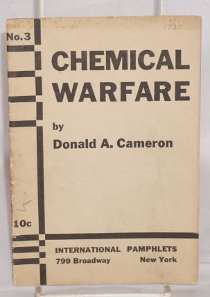 Chemical warfare; poison gas in the coming war. Donald A. Cameron