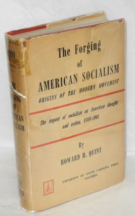 The forging of American socialism; origins of the modern movement. Howard H. Quint