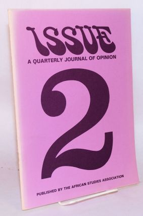 Issue; a quarterly journal of Africanist opinion; volume III, number 2, summer 1973