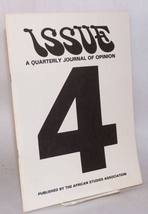 Issue; a quarterly journal of Africanist opinion; volume III, number 4, winter 1973