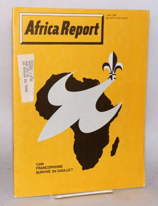 Africa report: vol. 13, no.6, June 1968: Can Francophonie survive De Gaulle?