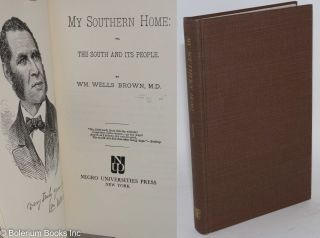 My southern home: or, the south and its people. William Wells Brown