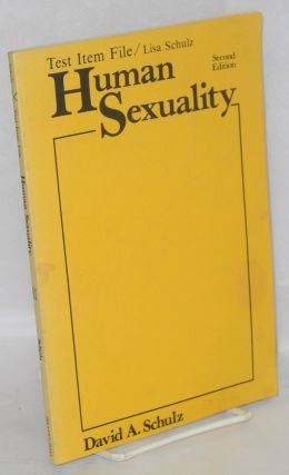 Test item file [to accompany] Human sexuality, second edition, by David A. Schulz. Lisa Schulz