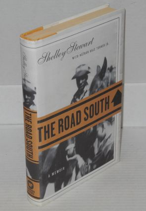 The road south: a memoir. Shelley Stewart, Nathan Hale Turner Jr