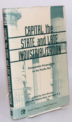 Capital, the state, and late industrialization : comparative perspectives in Pacific Rim. John...