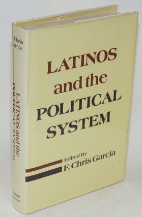Latinos and the political system. F. Chris Garcia