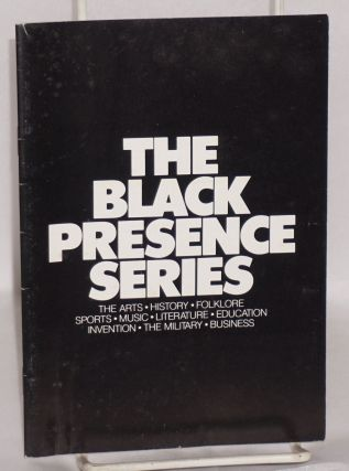 The black presence series; the arts, history, folklore, sports, music, literature, education,...