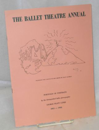 The Ballet Theatre Annual 1951-1952; portfolio of portraits by the distinguished ballet...