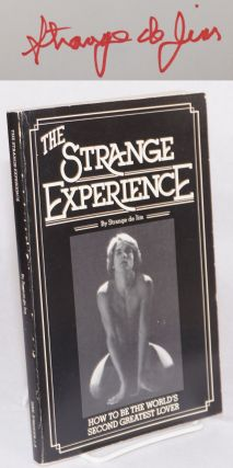 The Strange experience: how to become the world's second greatest lover. Strange de Jim, Stan...