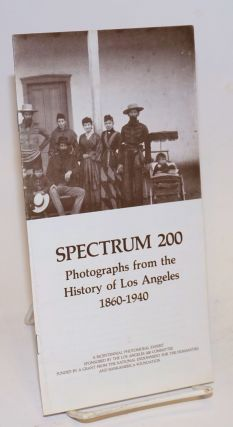 Spectrum 200: photographs from the history of Los Angeles, 1860-1940 [brochure