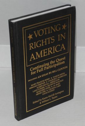 Voting rights in America; continuing the quest for full participation, including an essay by Bill...
