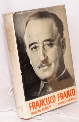 Francisco Franco; the times and the man. Translated by J. Manuel Espinosa. Joaquín...