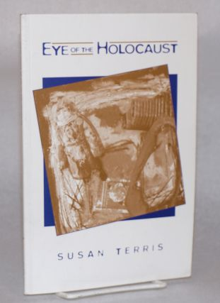 Eye of the Holocaust. Susan Terris