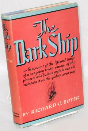 The dark ship. Richard O. Boyer