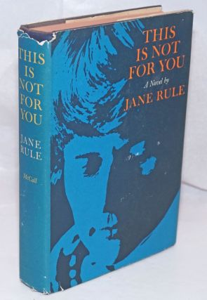This is Not for You a novel. Jane Rule