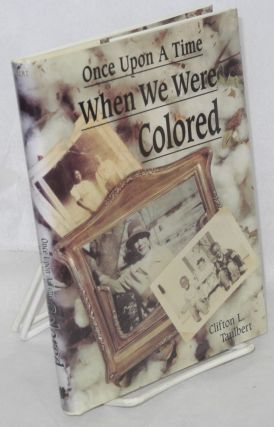 Once upon a time when we were colored. Clifton L. Taulbert