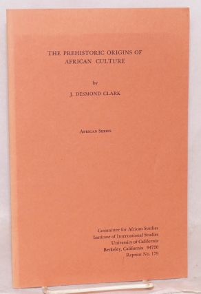 The Prehistoric Origins of African Culture; reprint from the Journal of African History; vol. V,...