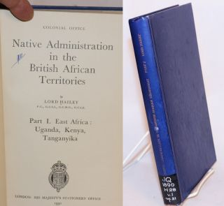 Native administration in the British African territories: part I. East Africa, Uganda, Kenya,...