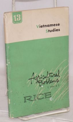 Vietnamese studies; no. 13 - 1967; agricultural problems vol. 2 - rice