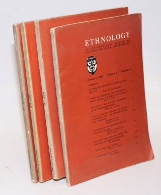 Ethnology: an international journal of cultural and social anthropology; volume I, numbers 1 - 4...