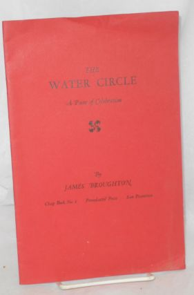 The Water Circle: a poem of celebration. James Broughton