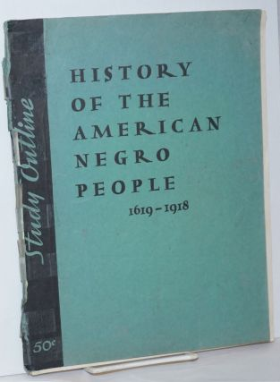 Study outline: history of the American Negro people 1619-1918. Elizabeth Lawson