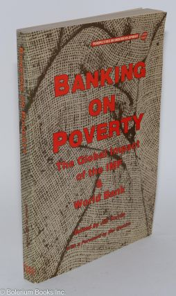 Banking on poverty: the global impact of the IMF and World Bank. ed. Torrie, Jill