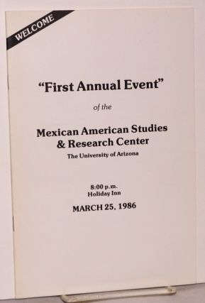 """First Annual Event"" of the Mexican American Studies & Research Center, the University of Arizona..."