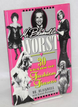 Mr. Blackwell's worst: 30 years of fashion fiascos. Richard Selzer, Vernon Patterson