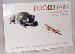 Food chain; encounters between mates, predators, and prey. Catherine Chalmers