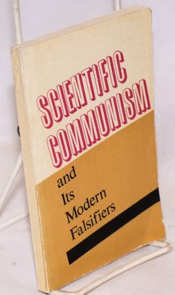 Scientific communism and its modern falsifiers. ed. Fedoseyev, P